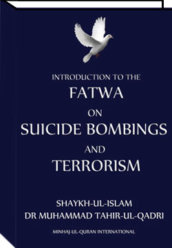 Shaykh-ul-Islam Dr Muhammad Tahir-ul-Qadri Fatwa: Suicide Bombing and Terrorism (French) English Books