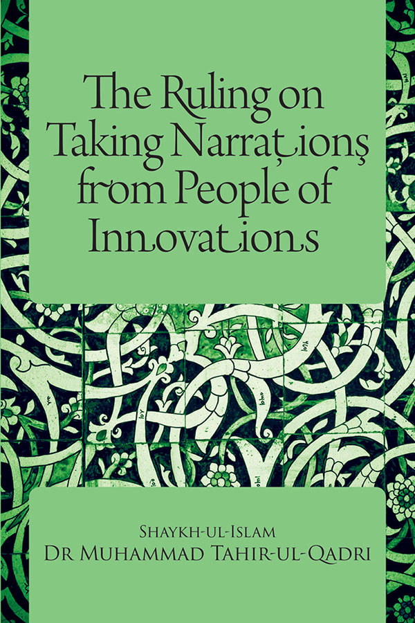 The Ruling on Taking Narrations from the People of Innovations