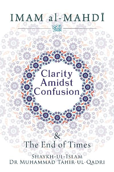 Clarity Amidst Confusion: Imam Mahdi and End of Time