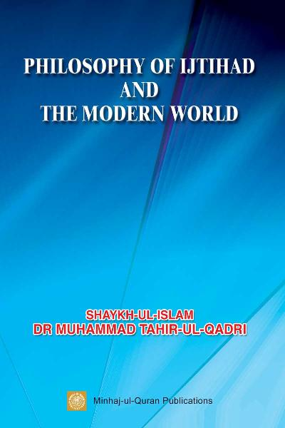 Philosophy of Ijtihad and the Modern World