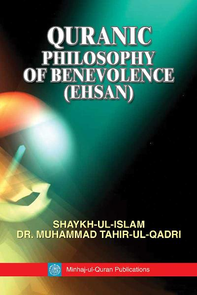 Quranic Philosophy of Benevolence (Ihsan)