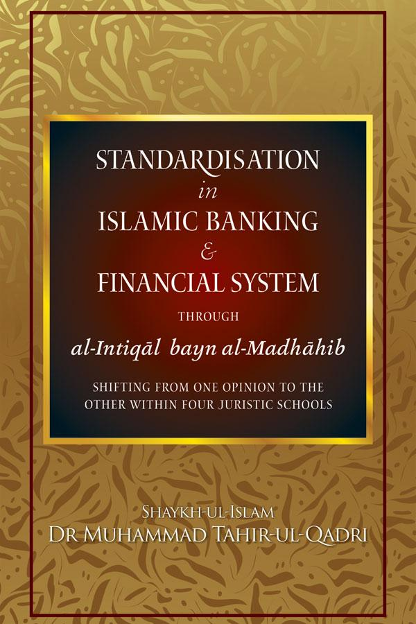Standardisation in Islamic Banking & Financial System through al-Intiqal bayn al-Madhahib