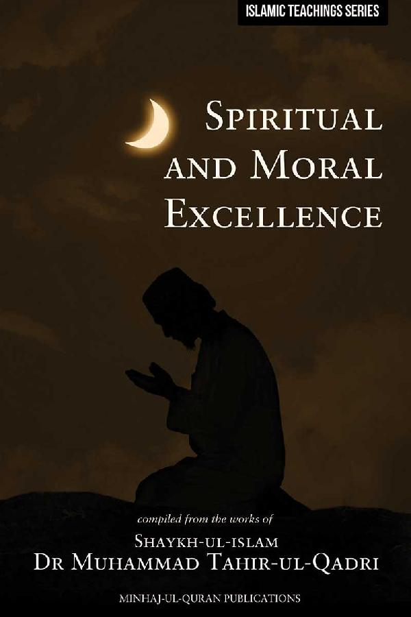Teachings of Islam Series: Spiritual & Moral Excellence